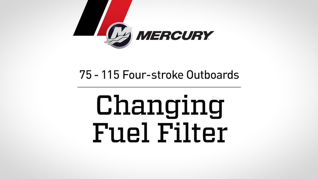 mercury 75 115hp fourstroke outboard maintenance changing fuel filter [ 1280 x 720 Pixel ]