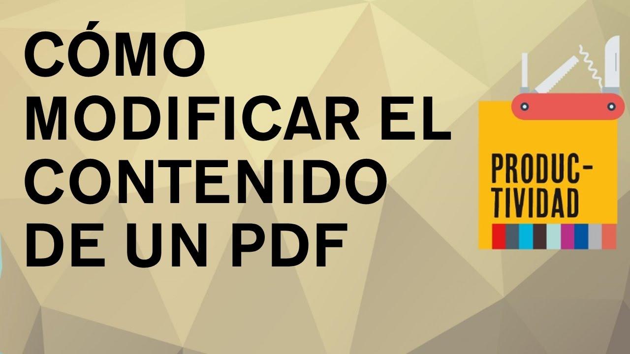 Cómo modificar completamente el contenido de cualquier PDF. Cómo ...