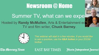 Newsroom @ Home: Summer TV, What Can We Expect