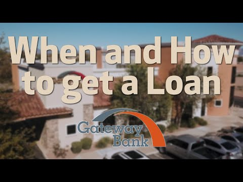 When and How to Get a Loan