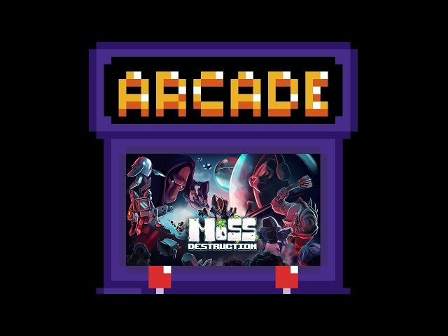 Moss Destruction | Hyper's Arcade