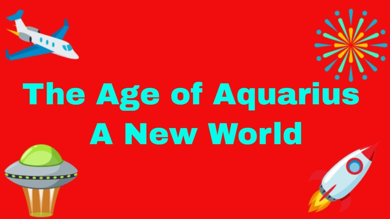 Age of Aquarius - A New World - YouTube