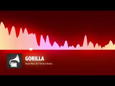 Bruno Mars - Gorilla (It's The Kue Remix!)