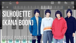 EASY Mobile Piano Tutorial: How to play Silhouette by Kana Boon