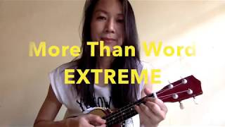 More Than Words ~ Extreme (Ukulele Cover)