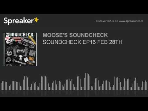 SOUNDCHECK EP16 FEB 28TH