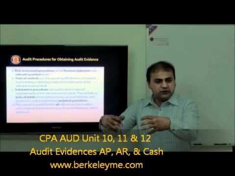 CPA AUD Lecture 7 Unit 11,12, & 13 Evidence for AP AR & Cash