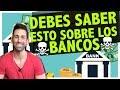 ► BANCOS: 7 COSAS QUE DEBES SABER Y QUE ELLOS NO QUIEREN QUE SEPAS