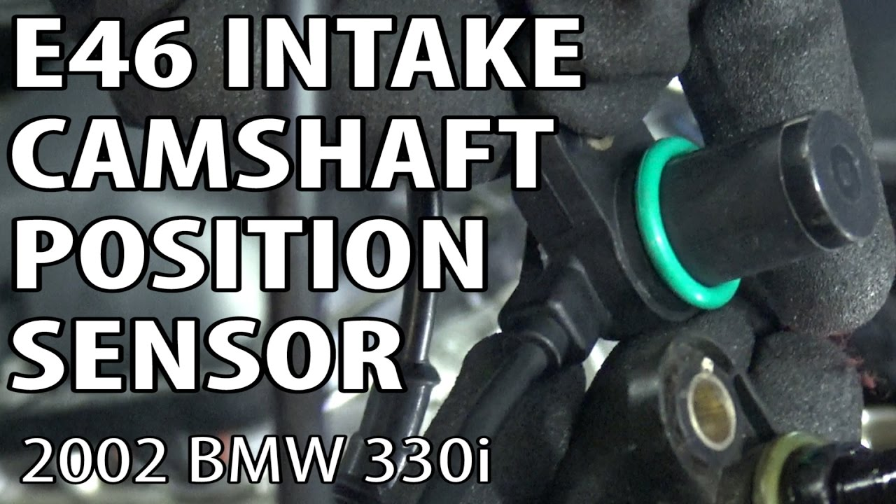 hight resolution of bmw e46 intake camshaft position sensor replacement p0344 p0340