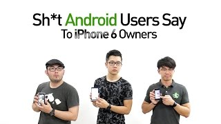 Sh*t Android Users Say To iPhone 6 Owners thumbnail