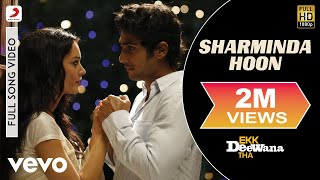 Sharminda Hoon (Full Song) | Ekk Deewana Tha