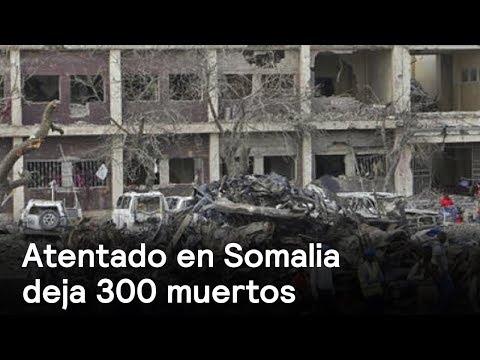 Más de 300 personas murieron por atentado en capital de Somalia - Despierta con Loret