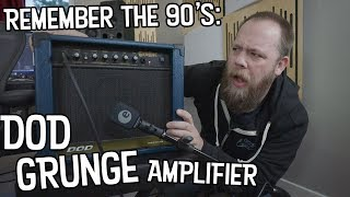 Remember The 90's: DOD Grunge...Amplifier?