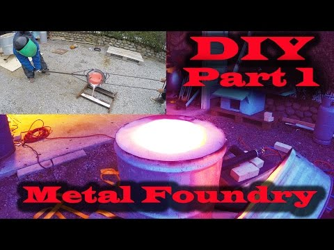 DIY Metal Casting Foundry Part 1