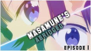 Masamune's Abridged Episode 1 thumbnail