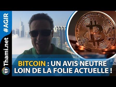 Bitcoin : un avis neutre loin de la folie actuelle !