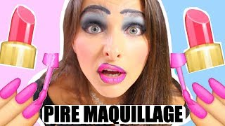 LE PIRE MAQUILLAGE !