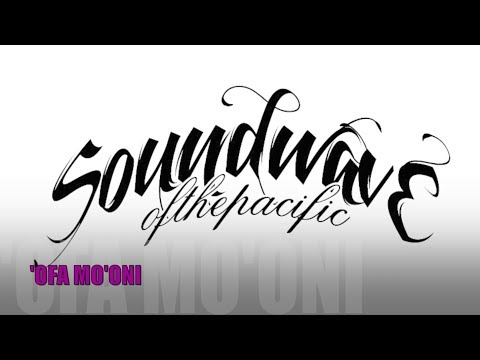 SOUNDWAVE OF THE PACIFIC - 'OFA MO'ONI (Lyric Video)