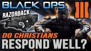 Black Ops 3 Razorback Domination w/ RAPS [Do Christians Respond Poorly?]