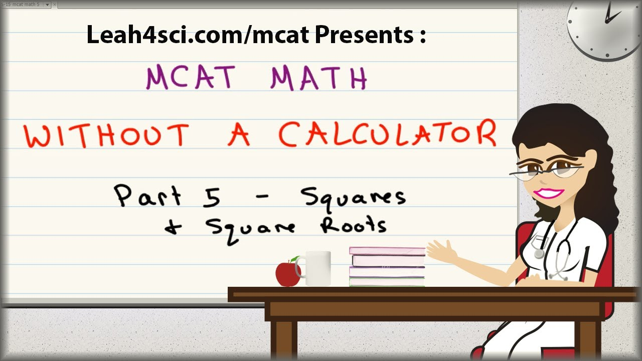 MCAT Math Vid 5 - Squares and Square Roots Without A Calculator ...