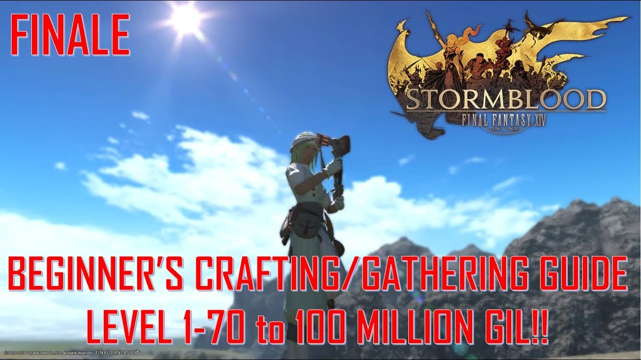 Final Fantasy XIV - Beginner's Crafting/Gathering Guide 1-70 to 100 mil  gil!! Part 10
