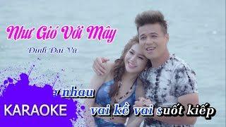 Đinh Đại Vũ - Như Gió Với Mây (#NGVM) [Karaoke]