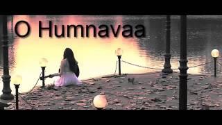 O Humnavaa - Gajendra Verma, Chinmayi Sripaada & Mithoon Sharma (Samrat & Co)