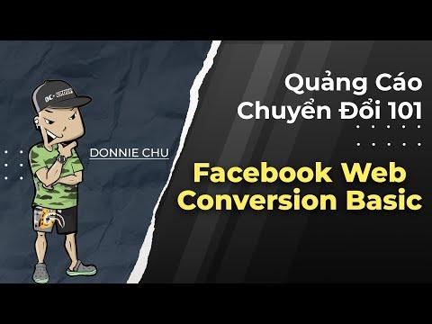 [Quảng Cáo Chuyển Đổi 101] - Facebook Web Conversion Basic by Donnie Chu - Nhất Định Phải Xem ✅