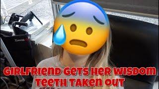 GIRLFRIEND GETS HER WISDOM TEETH TAKEN OUT!!!