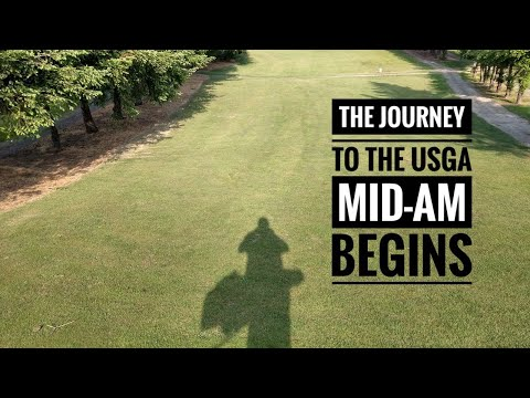 The Journey To The 2019 USGA Mid-Am - Episode 1