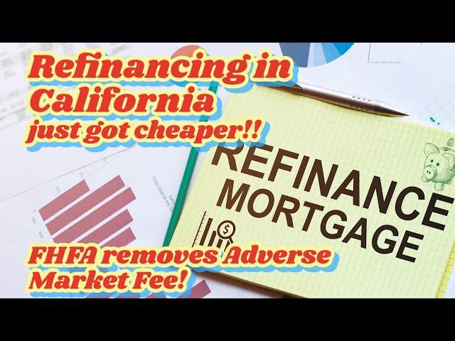 Refinancing in California Just got a LOT Cheaper!  Mortgage Refinance | Mortgage Advice