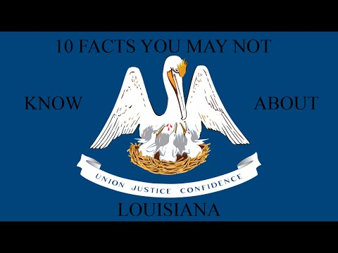 Louisiana  10 Facts You May Not Know