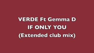 If Only You - Verde feat Gemma D(Club mix)