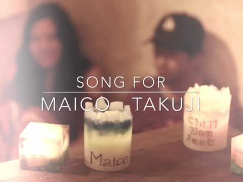 Song for. Maico. Takuji キャンドルセッション