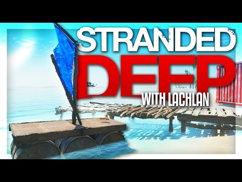 CUSTOM NEW RAFTS! | Stranded Deep w/Lachlan #4