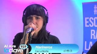 Marineros - Cae La Noche (Sesión Radio La Clave)
