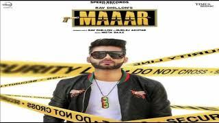 Maaar Ft Gurlez Akhtar | Rav Dhillon | Latest New Punjabi Songs 2019
