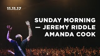 November 11, 2017 Sunday Worship with Jeremy Riddle, Amanda Cook, Christine Rhee at Bethel Church