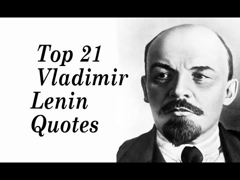 Top 21 Vladimir Lenin Quotes ||  architect and first head of the Soviet state