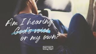 Am I hearing God's voice or my own?