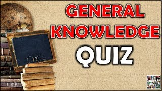 General Knowledge QUIZ!! Trivia/Test/Quiz