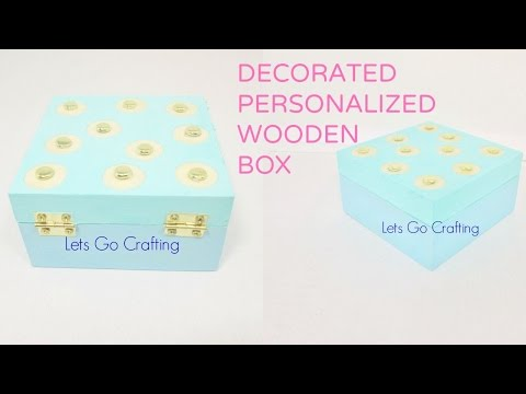 CRAFT IDEA FOR ORGANIZATION AND DECORATION! DIY PERSONALIZED WOODEN BOX