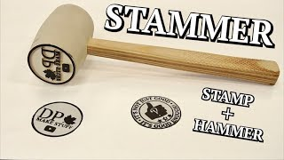 STAMMER!  Stamp + Hammer