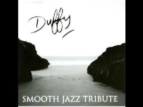 Duffy- Distant Dreamer (Smooth Jazz Tribute)
