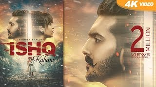 Ishq kahani | Jatinder Bhaluria ft. Desi Crew | New Punjabi Songs 2017| Latest Punjabi Song 2017