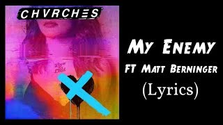CHVRCHES My Enemy (Lyrics) - Ft. Matt Berninger
