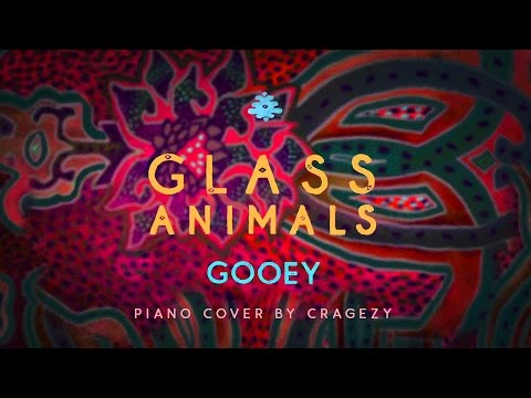 Glass Animals - Gooey (unique Piano Cover By Cragezy)