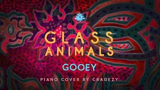 Glass Animals - Gooey unique piano cover by Cragezy