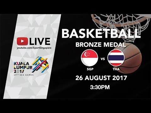 Basketball Mens Bronze Medal Match Singapore 🇸🇬 vs 🇹🇭 Thailand | 29th SEA Games 2017