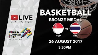Basketball Mens Bronze Medal Match Singapore 🇸🇬 vs 🇹🇭 Thailand | 29th SEA Games 2017